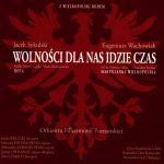 Jacek Sykulski Eugeniusz Wachowiak - Wolności dla nas idzie czas