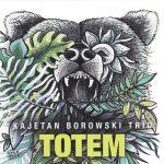 Kajetan Borowski Trio - Totem