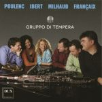 Poulenc, Ibert, Milhaud, Françaix - Gruppo di Tempera