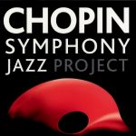 Warsaw Paris Jazz Quintet - Chopin Symphony Jazz Project