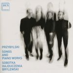 Przybylski - Songs and Piano Works