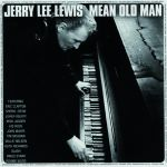 Jerry Lee Lewis - Mean Old Man