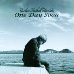 Gordon Haskell Hionides - One Day Soon