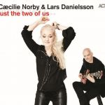 Cæcilie Norby i Lars Danielsson - Just the Two of Us