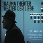 Olo Walicki - Trauma Theater – Theater der Liebe