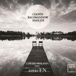 Edward Wolanin - …Rzeka EN… Chopin, Rachmaninow, Mahler