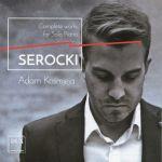 Adam Kośmieja Serocki: Complete Works for Solo Piano