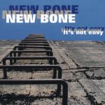 New Bone - It's Not Easy