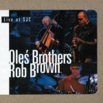 Oleś Brothers with Rob Brown - Live at SJC