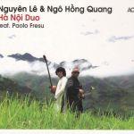 Nguyen Le & Ngo Hong Quang - Ha Noi Duo