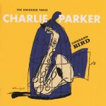 Charlie Parker - Unheard Bird – The Unissued Takes