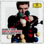 Drums'n'Chant - Martin Grubinger