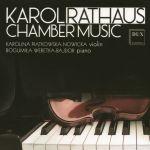 Karol Rathaus - Chamber Music