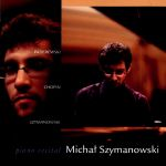 Michał Szymanowski - Piano Recital (Paderewski, Chopin, Szymanowski)