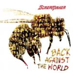 Scream Maker - Back Against The World
