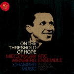 On the threshold of hope - Chamber music of Mieczysław Weinberg