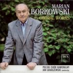 Marian Borkowski - Choral Works