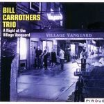 Bill Carrothers Trio - A Night at the Village Vanguard