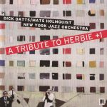Dick Oatts/Mats Holmquist New York Jazz Orchestra - A Tribute To Herbie +1