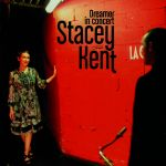 Stacey Kent - Dreamer in concert