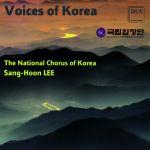Voices of Korea - The National Chorus of Korea/Sang-Hoon Lee
