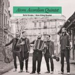 Rafał Grząka / Atom String Quartet- Atom Accordion Quintet