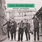 Rafał Grząka / Atom String Quartet- Atom Accordion Quintet
