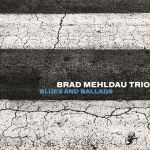 Brad Mehldau Trio - Blues and Ballads