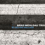 Brad Mehldau Trio - Blues and Ballads