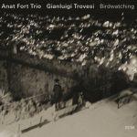 Anat Fort Trio Gianluigi Trovesi - Birdwatching