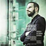 Dariusz Przybylski - Musica in forma di rosa