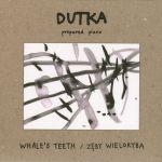 Dutka - Zęby wieloryba