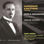 Aleksander Karczyński - Dzieła organowe