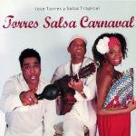 Jose Torres y Salsa Tropical - Torres Salsa Carnaval
