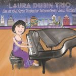 Laura Dubin Trio - Live at the Xerox Rochester International Jazz Festival