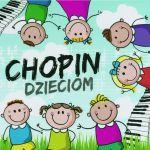 Chopin dzieciom