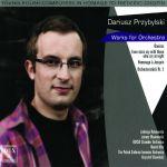 Dariusz Przybylski - Utwory na orkiestrę