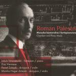 Roman Palester - Muzyka kameralna i fortepianowa