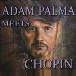 Adam Palma Meets Chopin