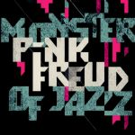 Pink Freud - Monster of Jazz