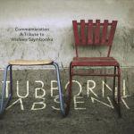 Stubbornly Absent Commemoration – A Tribute to Wisława Szymborska