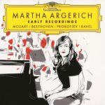 Martha Argerich - Early Recordings: Mozart, Beethoven, Prokofiev, Ravel