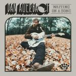 Dan Auerbach - Waiting on a Song