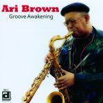 Ari Brown - Groove Awakening
