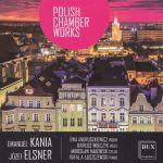 Emanuel Kania, Józef Elsner - Polish Chamber Works