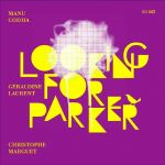 Manu Codjia, Geraldine Laurent, Christophe Marguet - Looking For Parker