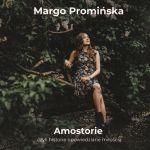Margo Promińska - Amostorie