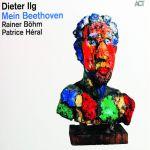 Dieter Ilg - Mein Beethoven