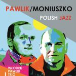 Włodek Pawlik Trio - Pawlik/Moniuszko