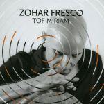 Zohar Fresco - Tof Miriam